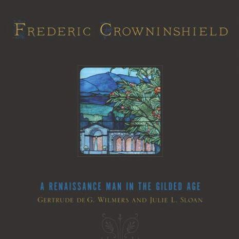 Frederic Crowninshield: A Renaissance Man of the Gilded Age
